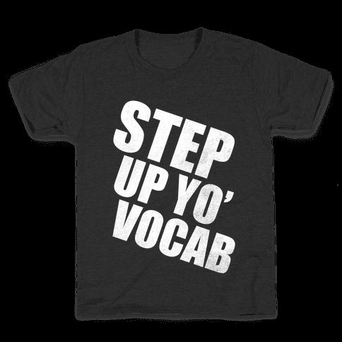 Step Up Yo' Vocab (White Ink) Kids T-Shirt