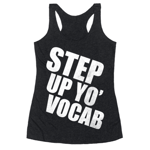 Step Up Yo' Vocab (White Ink) Racerback Tank Top