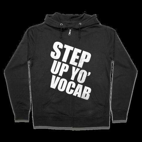 Step Up Yo' Vocab (White Ink) Zip Hoodie