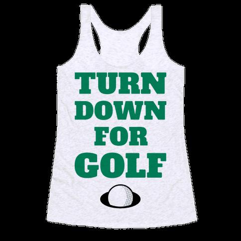 Turn Down For Golf Racerback Tank Top