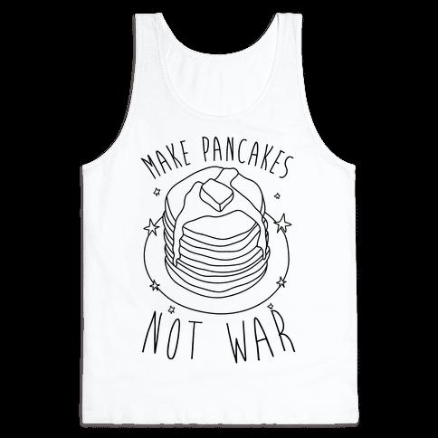Make Pancakes Not War Tank Top