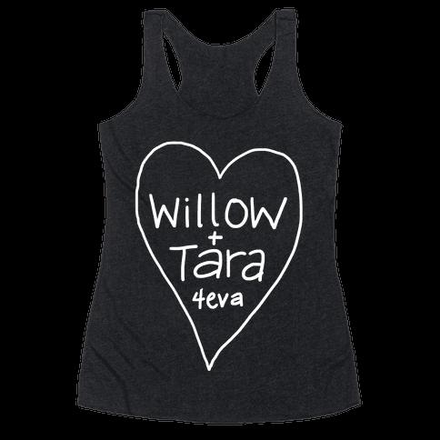 Willow + Tara 4eva Racerback Tank Top