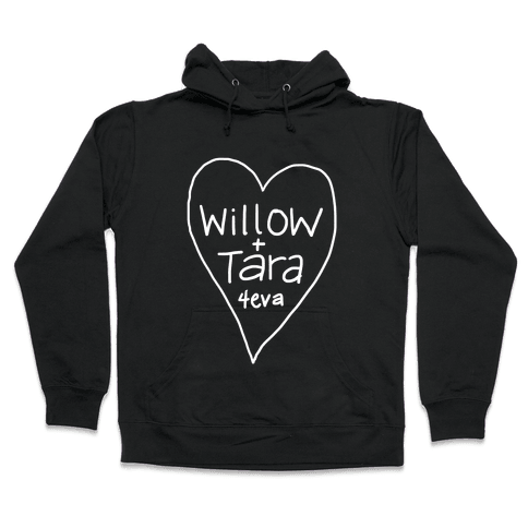 Willow + Tara 4eva Hooded Sweatshirt