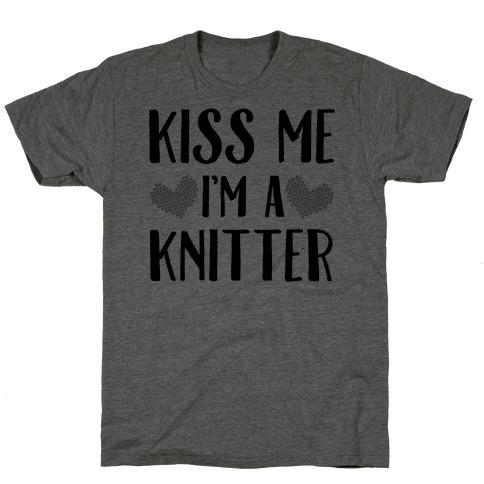 Kiss Me I'm A Knitter T-Shirt