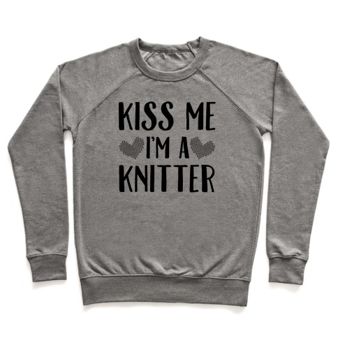Kiss Me I'm A Knitter Pullover