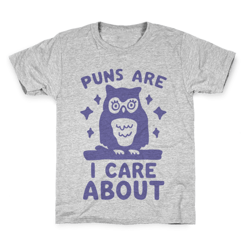 Puns Are Owl Care About Kids T-Shirt