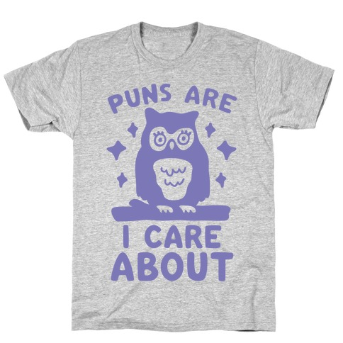 Puns Are Owl Care About T-Shirt