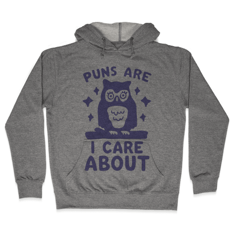 Puns Are Owl Care About Hooded Sweatshirt