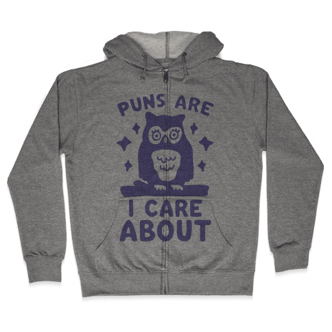 Puns Are Owl Care About Zip Hoodie