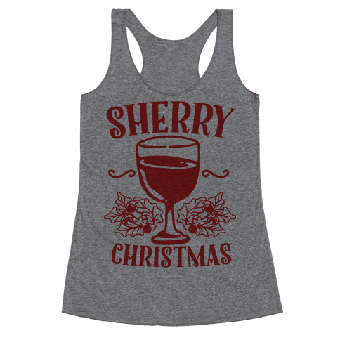 Sherry Christmas  Racerback Tank Top