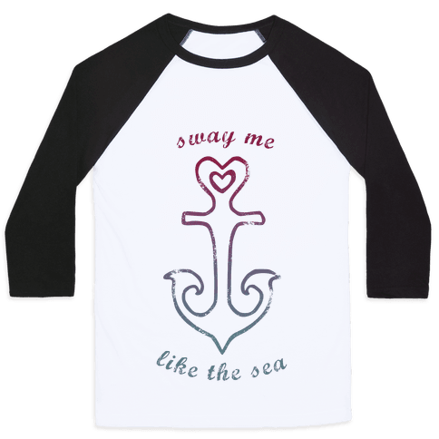Sway Me Like the Sea Baseball Tee