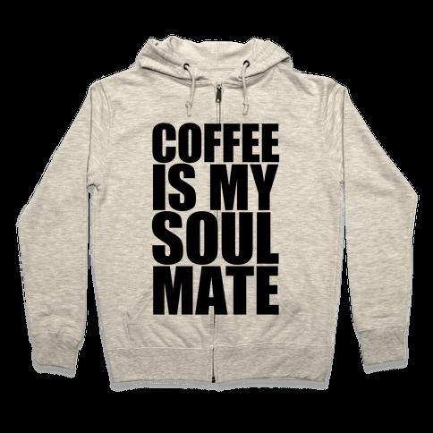 Coffee Is My Soulmate Zip Hoodie