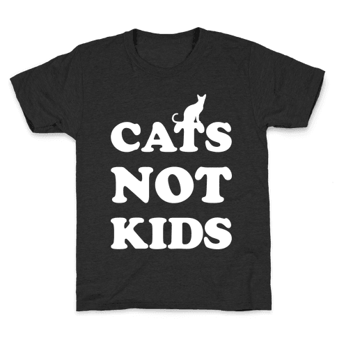 Cats Not Kids Kids T-Shirt