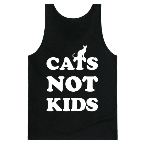 Cats Not Kids Tank Top
