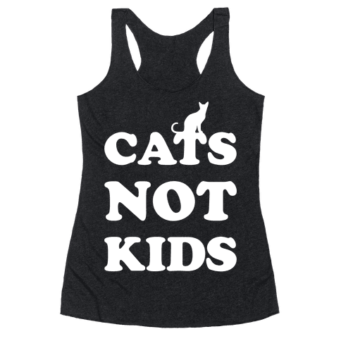 Cats Not Kids Racerback Tank Top