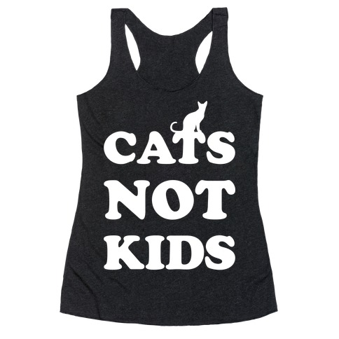Cats Not Kids Racerback Tank Top