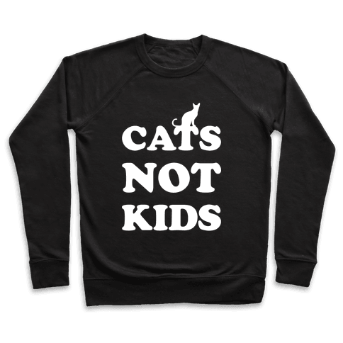 Cats Not Kids Pullover