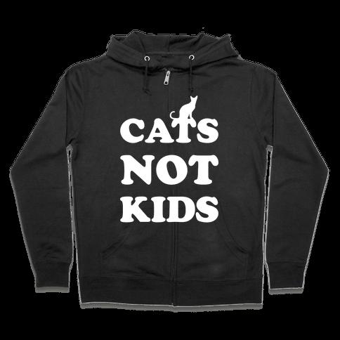 Cats Not Kids Zip Hoodie