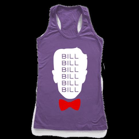 Bill Bill Bill Racerback Tank Top