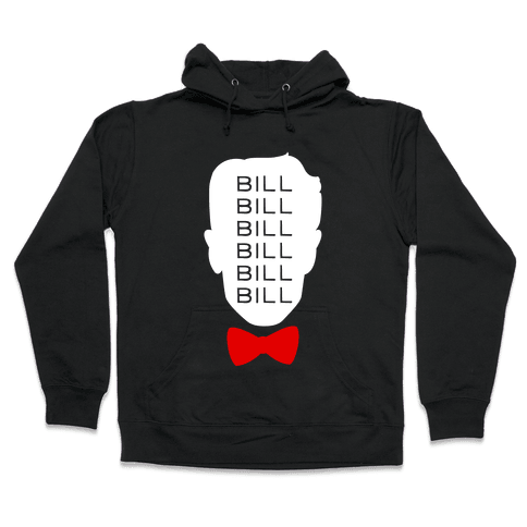 Bill Bill Bill Hooded Sweatshirt
