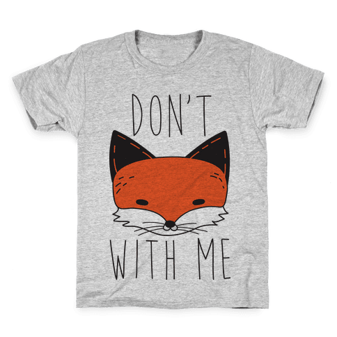 Don't Fox With Me Kids T-Shirt