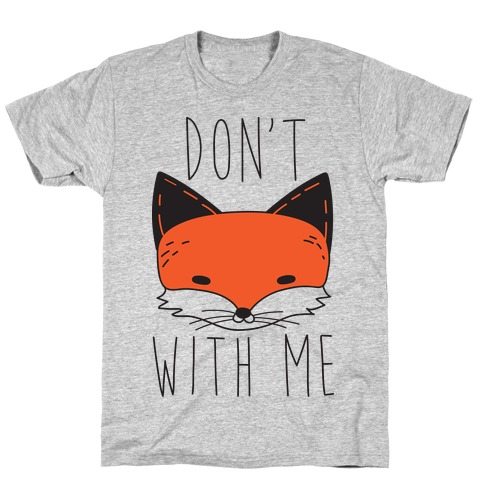 Don't Fox With Me T-Shirt