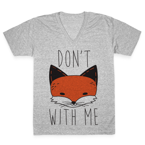 Don't Fox With Me V-Neck Tee Shirt