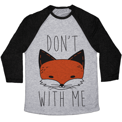 Don't Fox With Me Baseball Tee