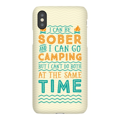 Sober Camping Phone Case