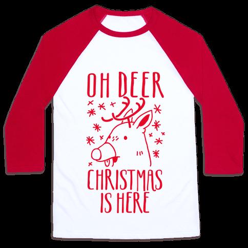 Oh Deer Christmas is Here  Baseball Tee