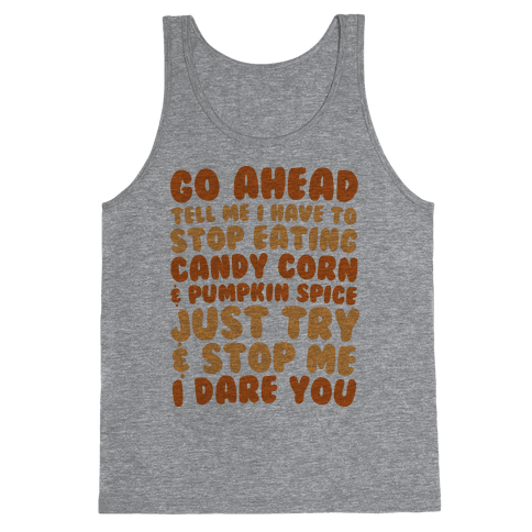 Try and Stop Me From Eating Candy Corn and Pumpkin Spice Tank Top