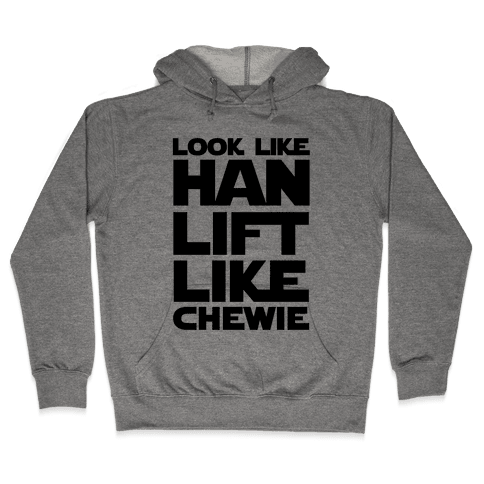 Lift Like Chewie Hooded Sweatshirt