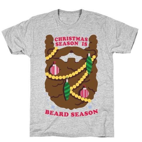 Christmas Season is Beard Season T-Shirt