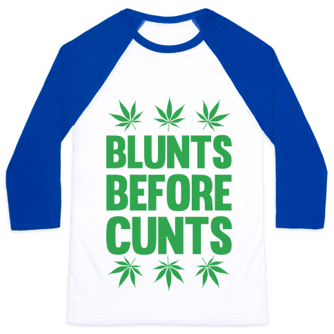 Blunts Before C***s Baseball Tee