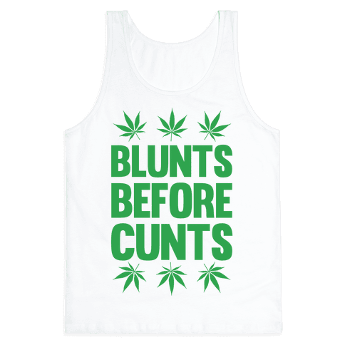 Blunts Before C***s Tank Top