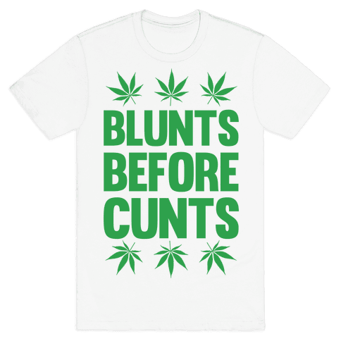Blunts Before C***s Mens T-Shirt