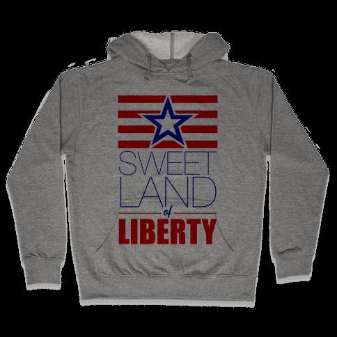 Sweet Land of Liberty Hooded Sweatshirt