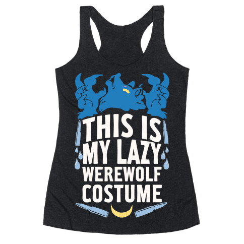 This Is My Lazy Werewolf Costume Racerback Tank Top