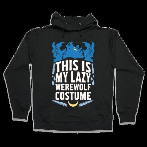This Is My Lazy Werewolf Costume Hooded Sweatshirt