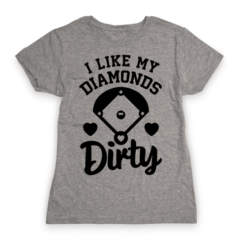 I Like My Diamonds Dirty Womens T-Shirt