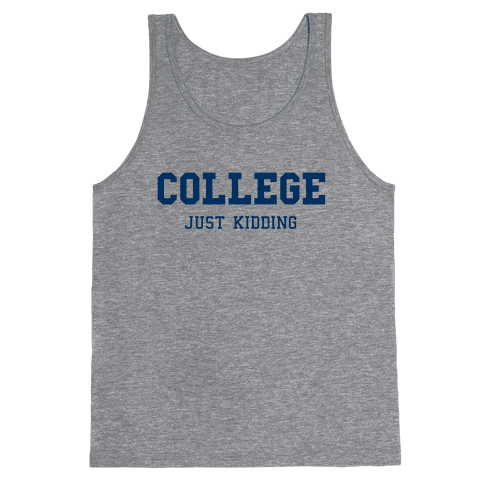 College, Just Kidding Tank Top
