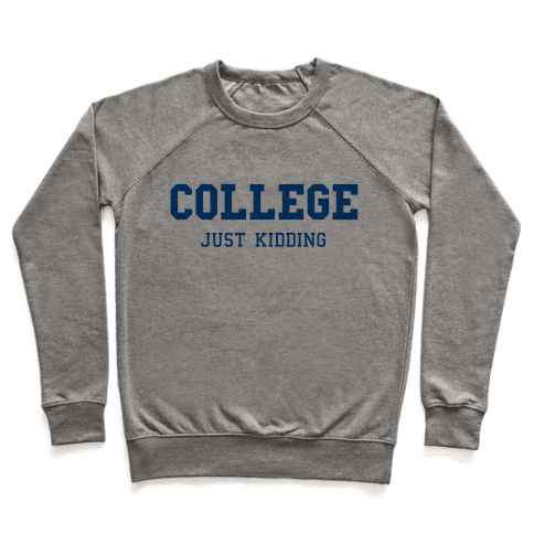 College, Just Kidding Pullover