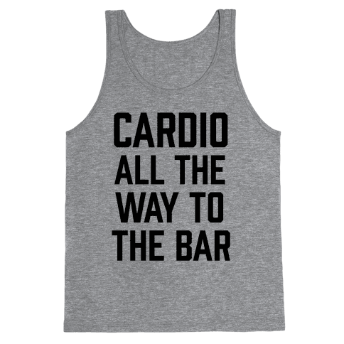 Cardio All The Way To The Bar Tank Top