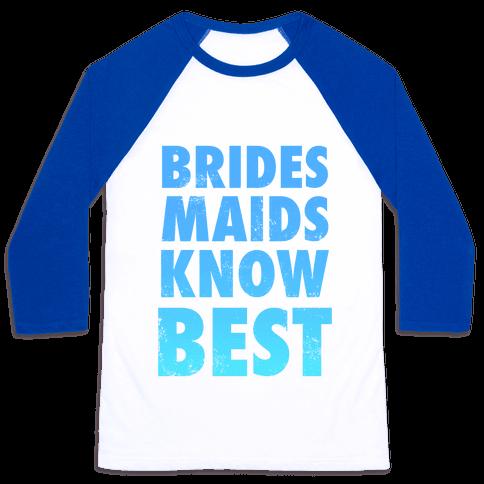 Bridesmaids Know Best Baseball Tee