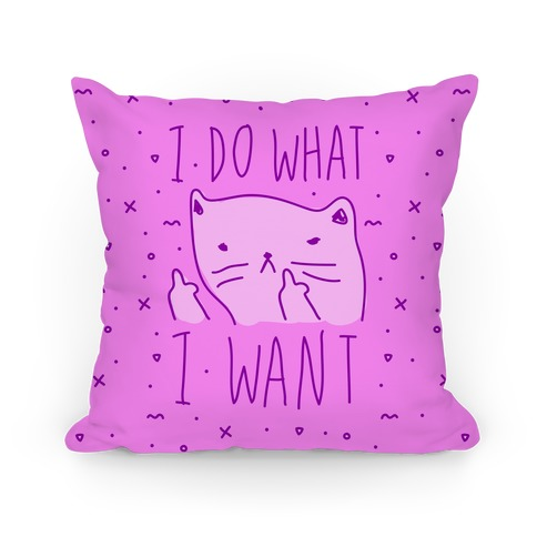 I Do What I Want Cat Pillow