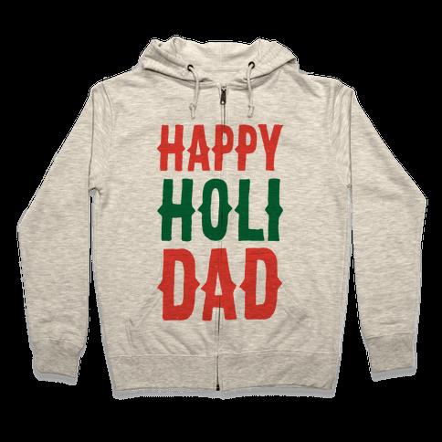 Happy Holi-Dad Zip Hoodie