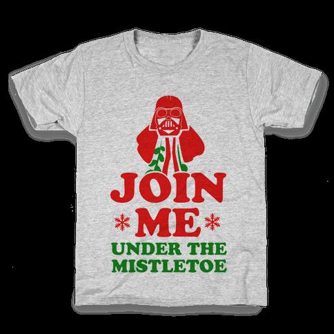 JOIN ME- Under the Mistletoe Kids T-Shirt