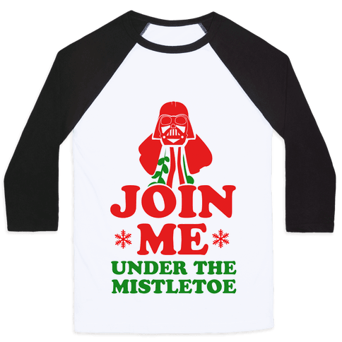 JOIN ME- Under the Mistletoe Baseball Tee