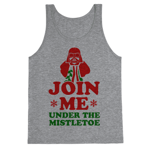 JOIN ME- Under the Mistletoe Tank Top