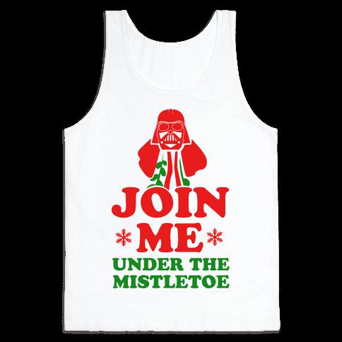 JOIN ME- Under the Mistletoe Tank Top